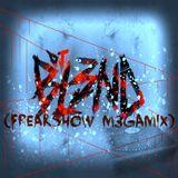 (FREAKSHOW M3GAMIX) - DJ BL3ND