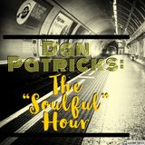 """Dan Patricks: The """"Soulful"""" Hour #150"""