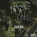 Play On #006 feat. OZZII