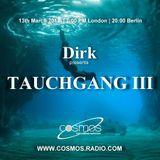 Dirk pres. Tauchgang III (13th March 2018) on Cosmos-Radio.com