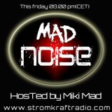 MAD NOISE  by MIKI MAD @ Stromkraft Radio 27/2/2016