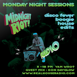 MIDNIGHT RIOT RADIO with guest Don Day Glow and Yam Who? 27th March 2017