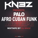 Dj Kn3z - Palo (Afro Cuban Funk) Album Mix