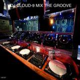 DJ CLOUD-9 MIX THE GROOVE