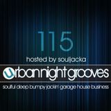 Urban Night Grooves 115 Hosted By Souljacka *Soulful Deep Bumpy Jackin' Garage House Business*