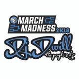 March Madness 2k18 (DWill)