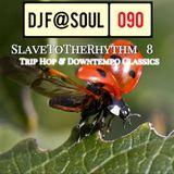 SlaveToTheRhythm Vol08 (Trip Hop and Downtempo Classics)