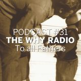 Podcast #31 | To all fathers
