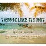 Tropic Like It's Hot Vol. 2