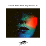draconids meteor shower party teaser mix pt.3