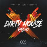 Dirty House Radio #005