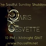 The Soulful Sunday Shutdown : Show 4 with Paris Cesvette on www.Housefm.net