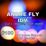 Andre Fly - Inspiring Dance Music #100 (2of5) HOUSE,TRAP,HARD(26.08.18)