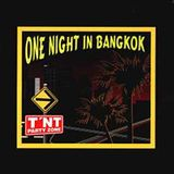 One Night in Bankok electro chumbo rmx