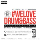 DJ Toper & DJ 007 Presents #WeLoveDrum&Bass Podcast #137 & Stimpy Guest Mix
