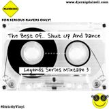 The Best Of.. Shut Up And Dance (Legends Series Mixtape3) .. Compiled & Mixed by Craig Dalzell
