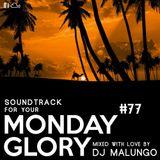 Monday Glory #77