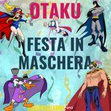 Otaku - Festa in maschera