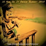 16 Mix Do It Dance Summer 2018