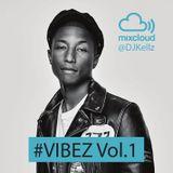 DJ Kellz - #VIBEZ VOL.1