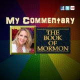 My Commentary on The Book of Mormon -- I Welcome YOUR Feedback!