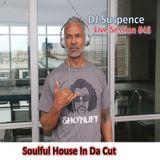 DJ Suspence FB Live #45:  Soulful House In Da Cut