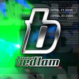 Infared Live- Total Bedlam (Tomorrows World Arena)- 30th April 2004