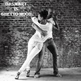 djSMArt - Ghetto mood