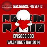 ROCKIN RADIO - 003: Valentine's Day 2014