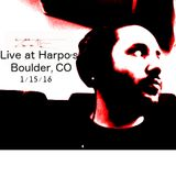 Live at Harpo's Boulder, CO 1/15/16