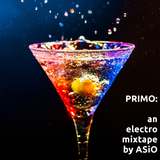PRIMO: an electro mixtape by ASiO