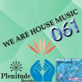 We Are House Music 061