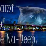 Miami and the Nu-Deep: