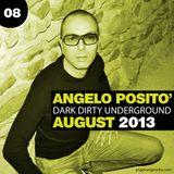 ANGELO POSITO - Dark Dirty Underground (AUGUST 2013)