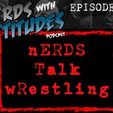 Nerds Talk Wrestling: Episode 1 - How to make WWE a better product
