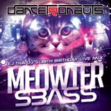 MEOWTER SBASS • EJ tha DJ 38th Birthday 2 Hr Live DJ Set