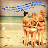 House Summer 2013 - Mixa and Selecta Djenergy and Djcheva