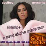 solange a seat at the table mix/ with bonus smooth soul mix