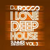 I Love Deep House (Summer 2018 Edition) Vol. 3
