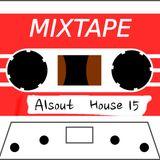 Alsout - House Mixtape 15