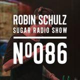 Robin Schulz | Sugar Radio 086