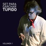 SET PARA GARCHAR TUPIDO VOLUMEN 1