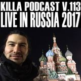 Live in Russia 2017 (Killa Podcast V.113)