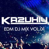 """KAZUHIY """"EDM"""" DJ MIX 01"""
