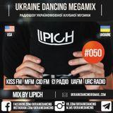 UKRAINE DANCING MEGAMIX - PODCAST #050 (MIXED BY LIPICH) [KISS FM 09.11.2018]