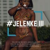 #JELENKE III NEW TRENDERZ AFROBEATZ 2017 BY IAMDEEJAYLOLLI