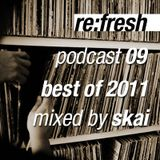 "SKAIs ""Best Of 2011 Mix"" for Re:Fresh Podcast"