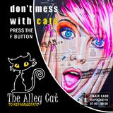 The Alley Cat: Don't Mess with Cats 09.12.2016 Press the F Button