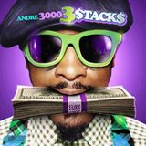Andre 3000 & friends : The Saga of 3 Stacks