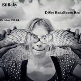 DjSet BadaBoom Records show By BilBaky Ocotber 2014